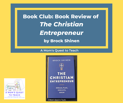A Mom's Quest to Teach logo;  Book Club: Book Review of The Christian Entrepreneur book cover