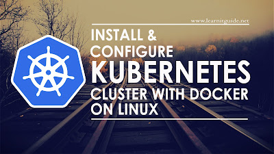 Install & Configure Kubernetes Cluster with Docker on Linux