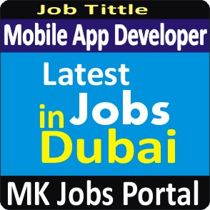 Mobile App Developer Jobs Vacancies In UAE Dubai For Male And Female With Salary For Fresher 2020 With Accommodation Provided | Mk Jobs Portal Uae Dubai 2020