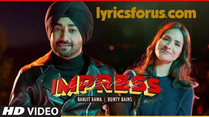 इम्प्रेस/ Impress Song Lyrics - Ranjit Bawa | Bunty Bains