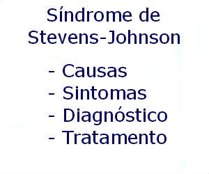Síndrome de Stevens-Johnson causas sintomas diagnóstico tratamento prevenção riscos complicações