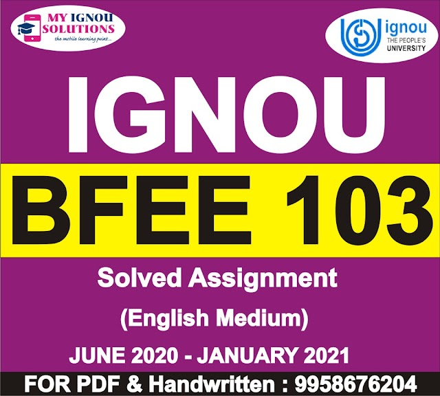 BFEE 103 Solved Assignment 2020-21
