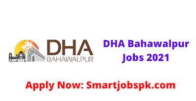 Defence Housing Authority DHA Bahawalpur Jobs 2021 - DHA Bahawalpur Jobs Application Form - DHA Bahawalpur Jobs Advertisement