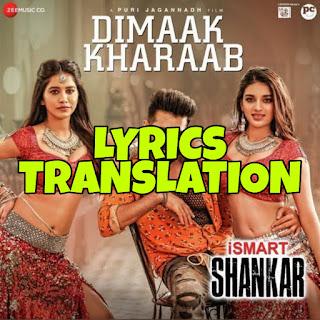 Dimaak Kharaab Lyrics Meaning/Translation in (हिंदी) – Ismart Shankar   Ram Pothineni