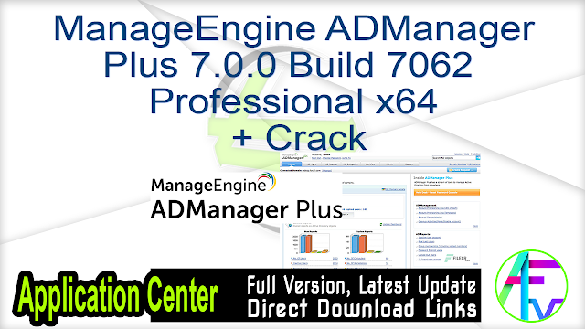 ManageEngine ADManager Plus 7.0.0 Build 7062 Professional x64 x86 + Crack