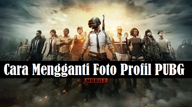 Cara Mengganti Foto Profil PUBG