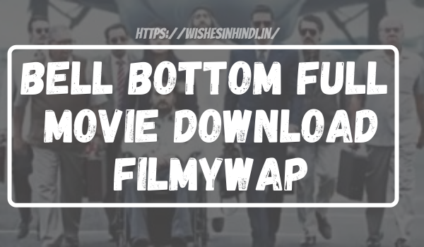Bell Bottom Full Movie Download Filmywap