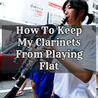How to Keep My Clarinets From Playing Flat