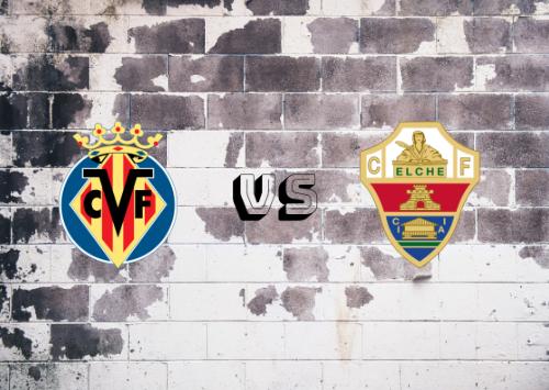 Villarreal vs Elche  Resumen