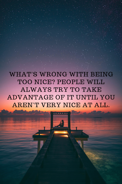 Whats Wrong With Being Too Nice?