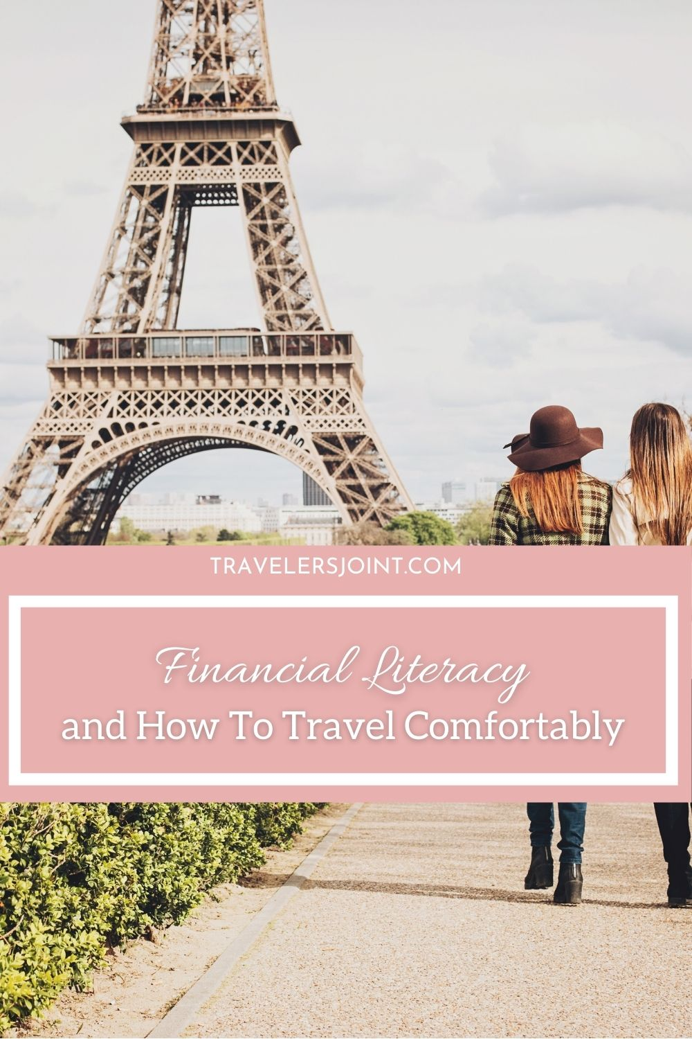 Financial Literacy and How To Travel Comfortably, Paris girls