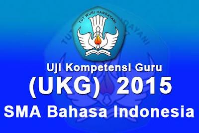 Download Soal UKG SMA Bahasa Indonesia 2015