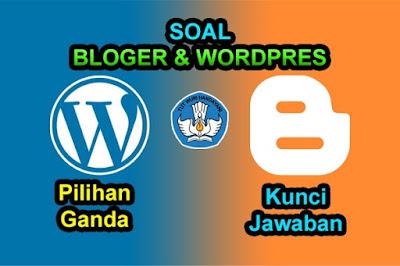 Soal PIlihan Ganda Blog dan Wordpress Kunci Jawaban