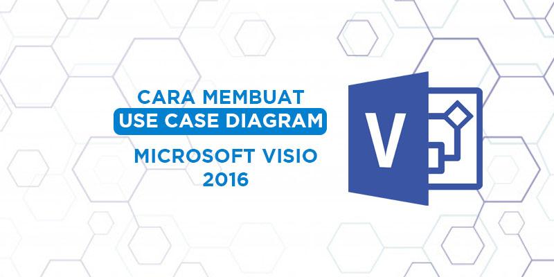 cara membuat use case di visio 2016