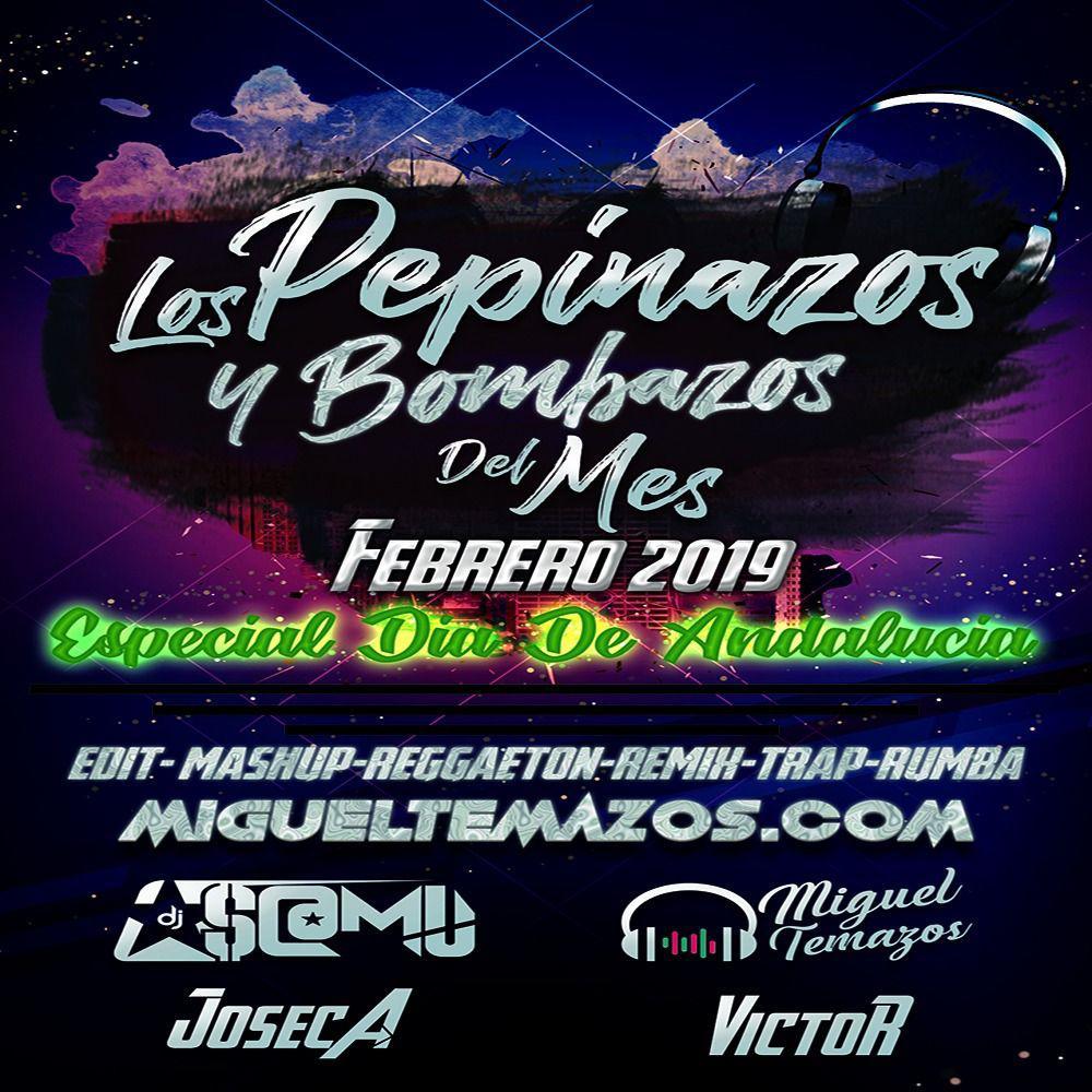 Los Pepinazos & Bombazos del Mes (Febrero 2019)