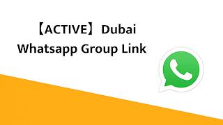 【ACTIVE】Dubai Whatsapp Group Link