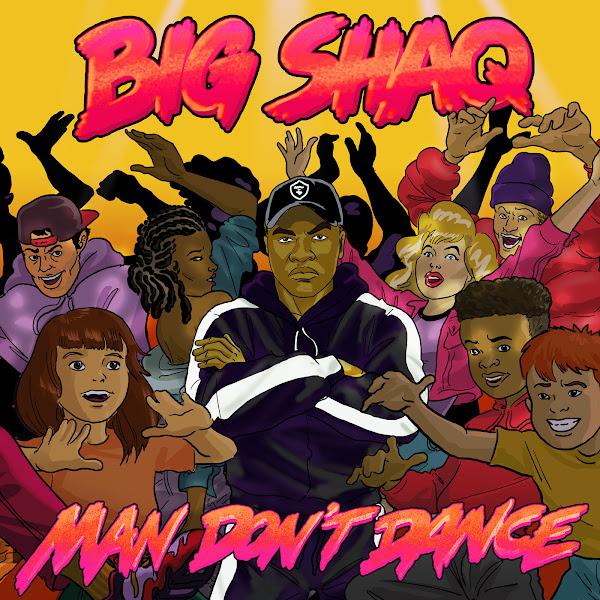 Big Shaq - Man Don't Dance - Single Cover