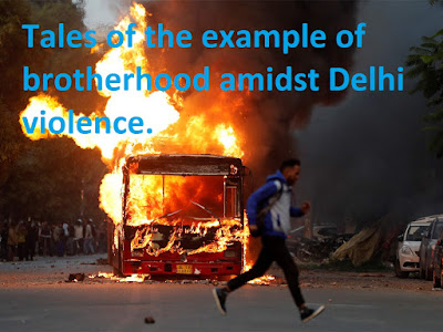 Tales of the example of brotherhood amidst Delhi violence.