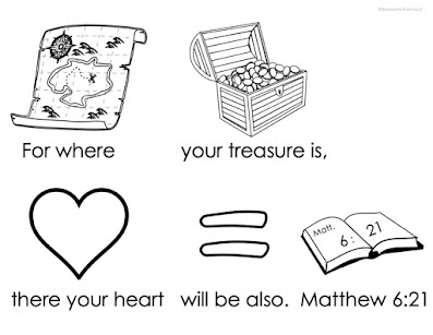 Visual Bible verse for preschoolers Matthew 6:21, for where your treasure is, there your heart will be also.
