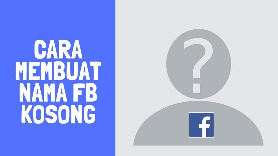 Cara Membuat Nama Fb Kosong Di Facebook Lite 2019 Wafbig