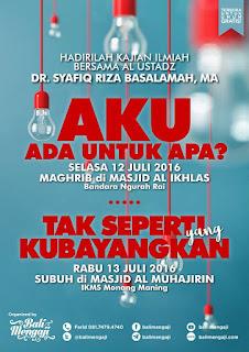[Download Audio] Kajian Ust. Dr. Syafiq Reza Basalamah MA - Aku Ada Untuk Apa dan Tak Seperti Yang Kubayangkan