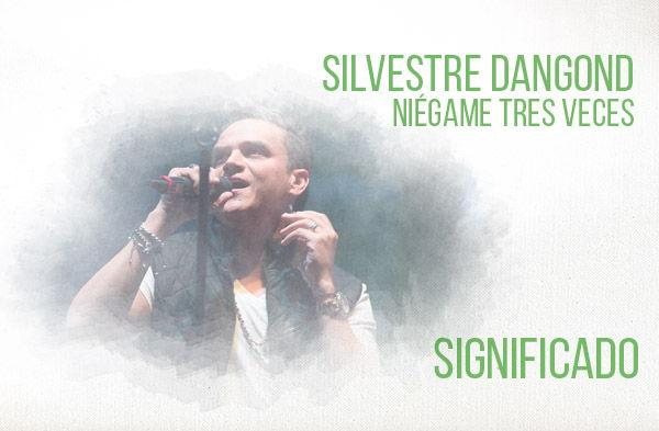 Niégame Tres Veces significado de la canción Silvestre Dangond.