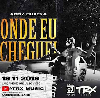 Addy Buxexa - Onde Eu Cheguei (Rap) [Download]