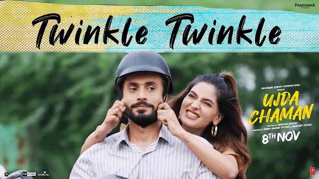 Twinkle Twinkle Lyrics - Ujda Chaman | Tochi Raina