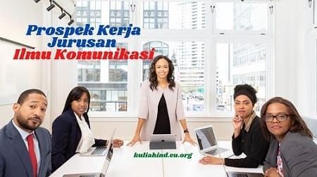 prospek kerja ilmu komunikasi