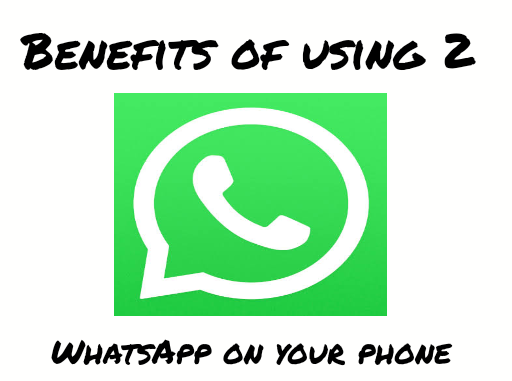 Benefits Of Using Two (2) WhatsApp Account On Your Phone