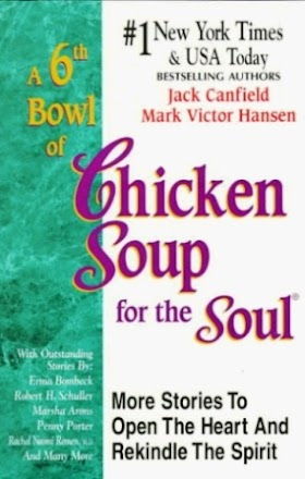 A 6th Bowl of Chicken Soup for the Soul- 101 More Stories to Open the Heart And Rekindle The Spirit