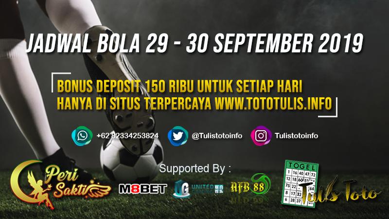 JADWAL BOLA TANGGAL 29 – 30 SEPTEMBER 2019