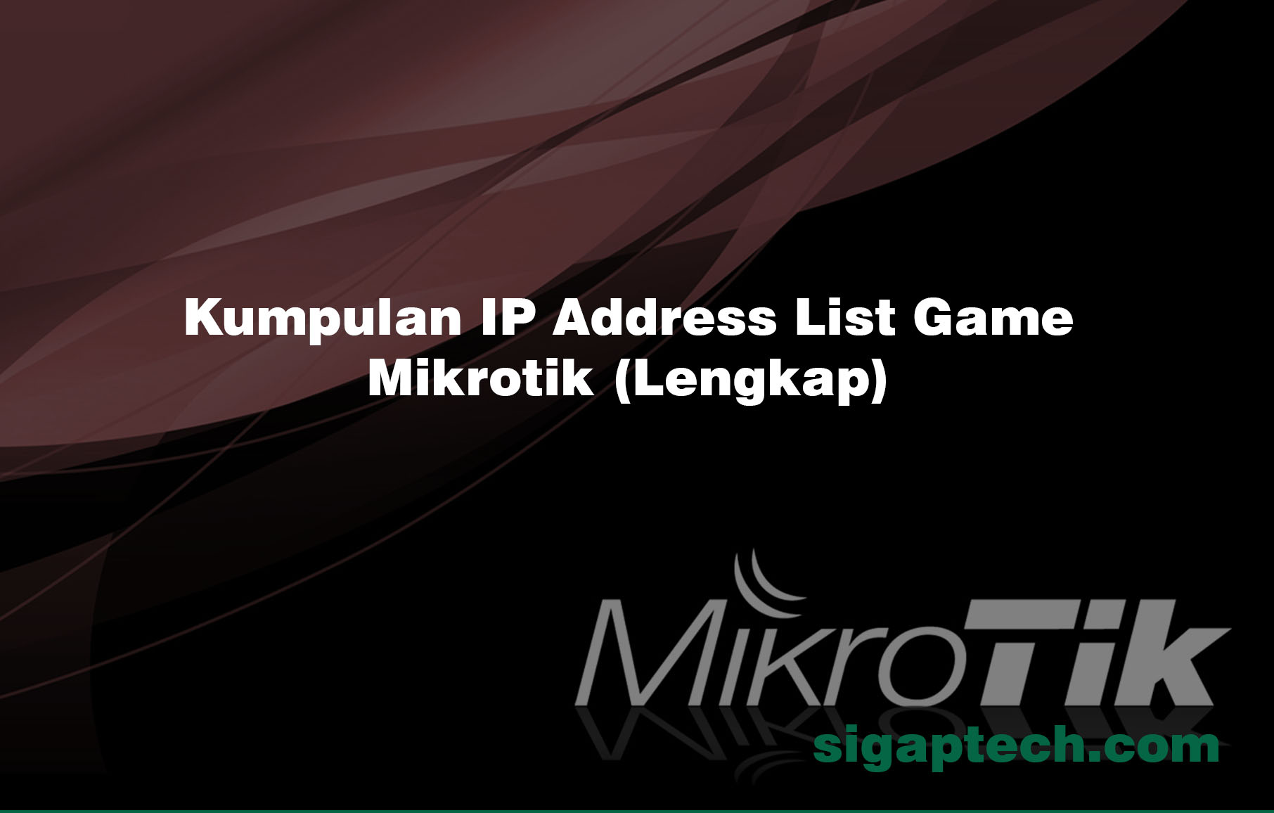 Kumpulan IP Address List Game Mikrotik (Lengkap)