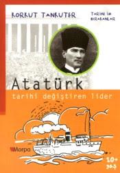 atatürk tarihi değiştiren lider kitap yorumu