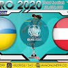 PREDIKSI BOLA UKRAINE VS AUSTRIA SENIN, 20 JUNI 2021
