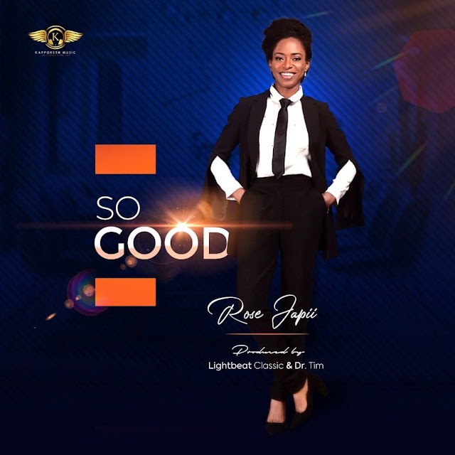 DOWNLOAD MP3: So Good by Rose Japii