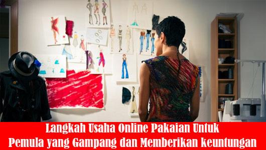 Langkah Usaha Online Pakaian Untuk Pemula yang Gampang dan Memberikan keuntungan