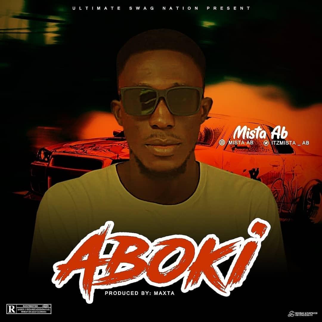 [Music] Mista AB - Aboki (prod. Maxta) #Arewapublisize