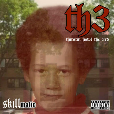 Thirstin Howl The 3rd - Skillmatic - Album Download, Itunes Cover, Official Cover, Album CD Cover Art, Tracklist