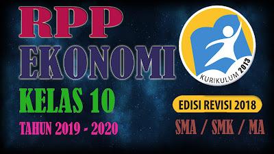 LENGKAP RPP EKONOMI KELAS 10 KURIKULUM 2013 REVISI 2018 TAHUN 2019-2020