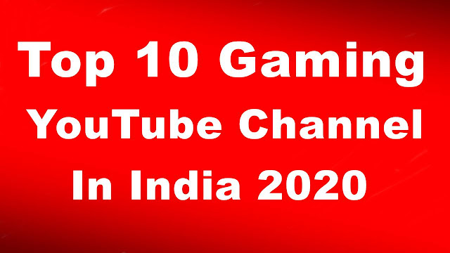 top gaming youtube channels in india 2020