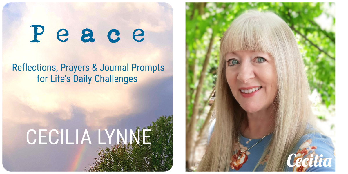 PEACE: Daily Reflections Prayers and Journal Prompts by Cecilia Lynne