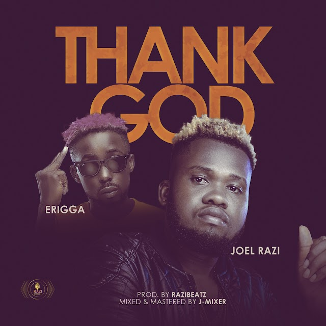 Joel Razi - Thank God ft. Erigga