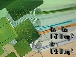 Download Kisi - Kisi UKG UTN Ulang 2 dan UKG UTN 4 Terbaru Tahun 2018