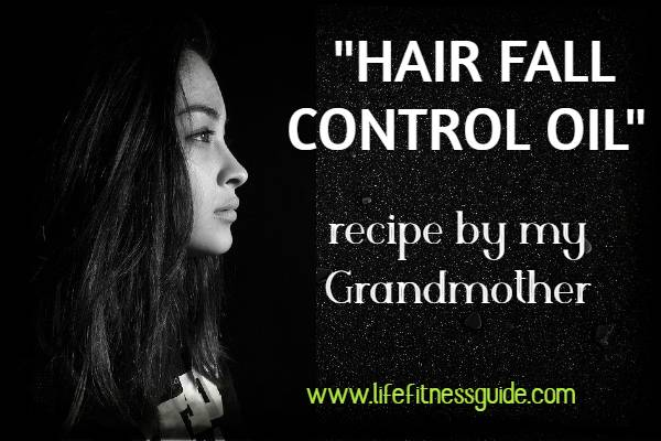 {BEST} HAIR FALL CONTROL OIL recipe by my Grandmother