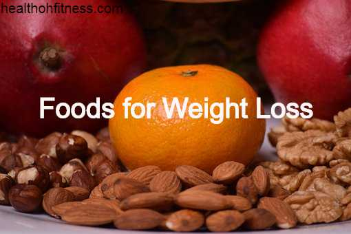Best and Healthy Foods for Weight Loss