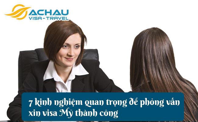 7 kinh nghiem quan trong de phong van xin visa my thanh cong