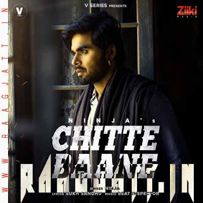 Chitte Baane by Ninja lyrics