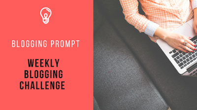 Weekly Blogging Challenge - week 9