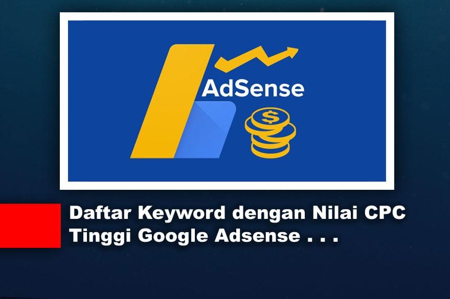 Daftar Keyword dengan Nilai CPC Tinggi Google Adsense